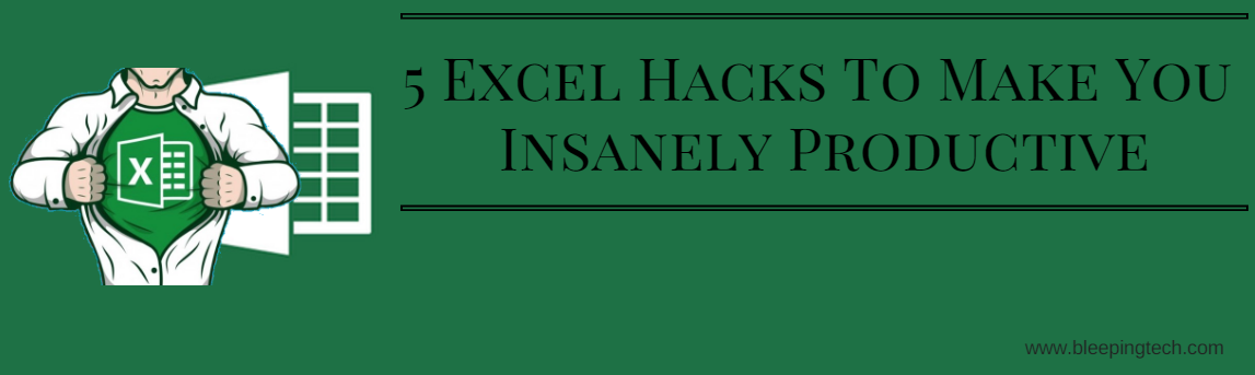 excel hacks to make you productive